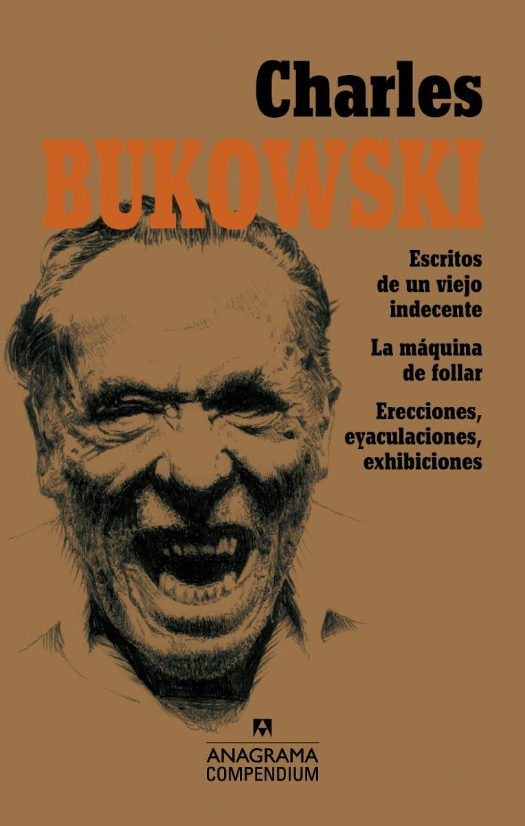 Charles Bukowski Anagrama Compendium